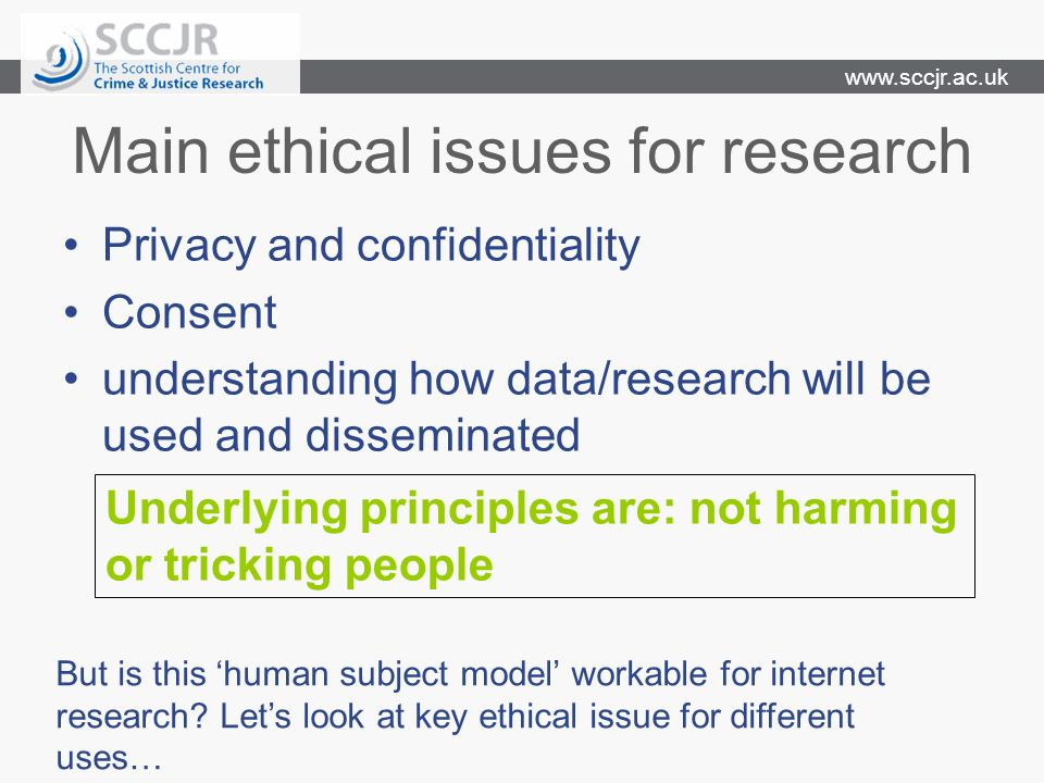 www.sccjr.ac.uk As data collection tool: CONSENT Do people know what the survey is for, how it will be used and how to get in touch with the researcher?