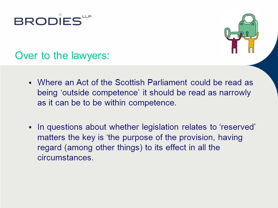 Over to the lawyers: Where an Act of the Scottish Parliament could be read as being outside competence it should be read as narrowly as it can be to b