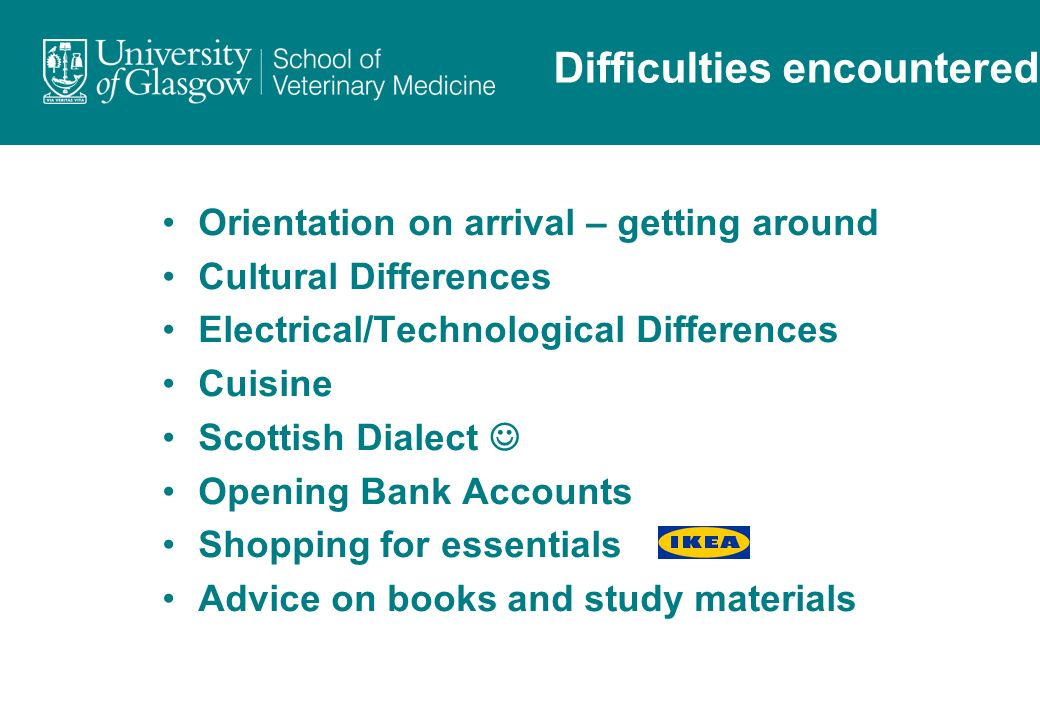 Difficulties International Students ExperienceDifficulties International Students Experience Orientation on arrival – getting around Cultural Differences Electrical/Technological Differences Cuisine Scottish Dialect Opening Bank Accounts Shopping for essentials Advice on books and study materials Difficulties encountered