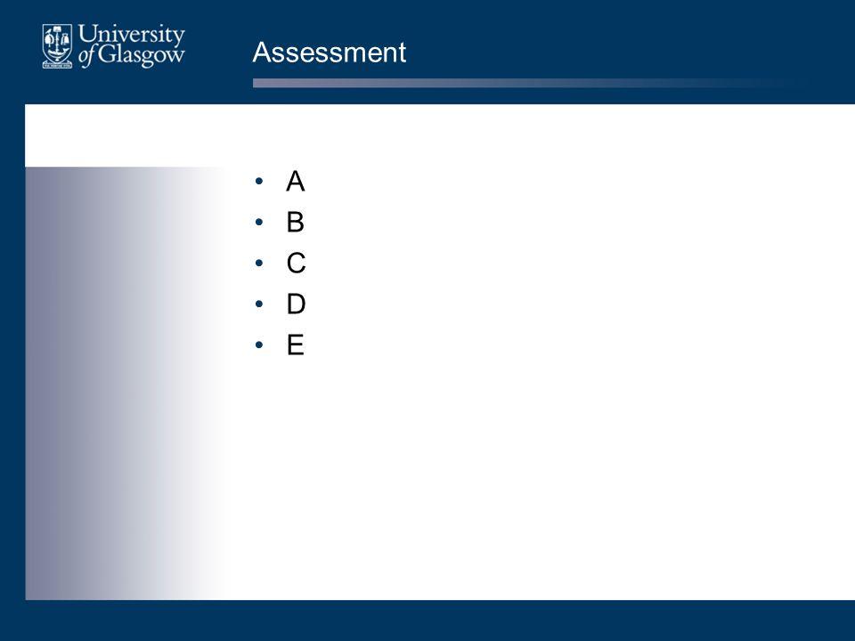 Assessment A B C D E