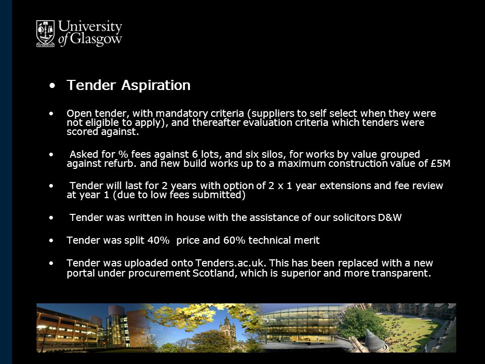 Tender Aspiration Open tender, with mandatory criteria (suppliers to self select when they were not eligible to apply), and thereafter evaluation criteria which tenders were scored against.