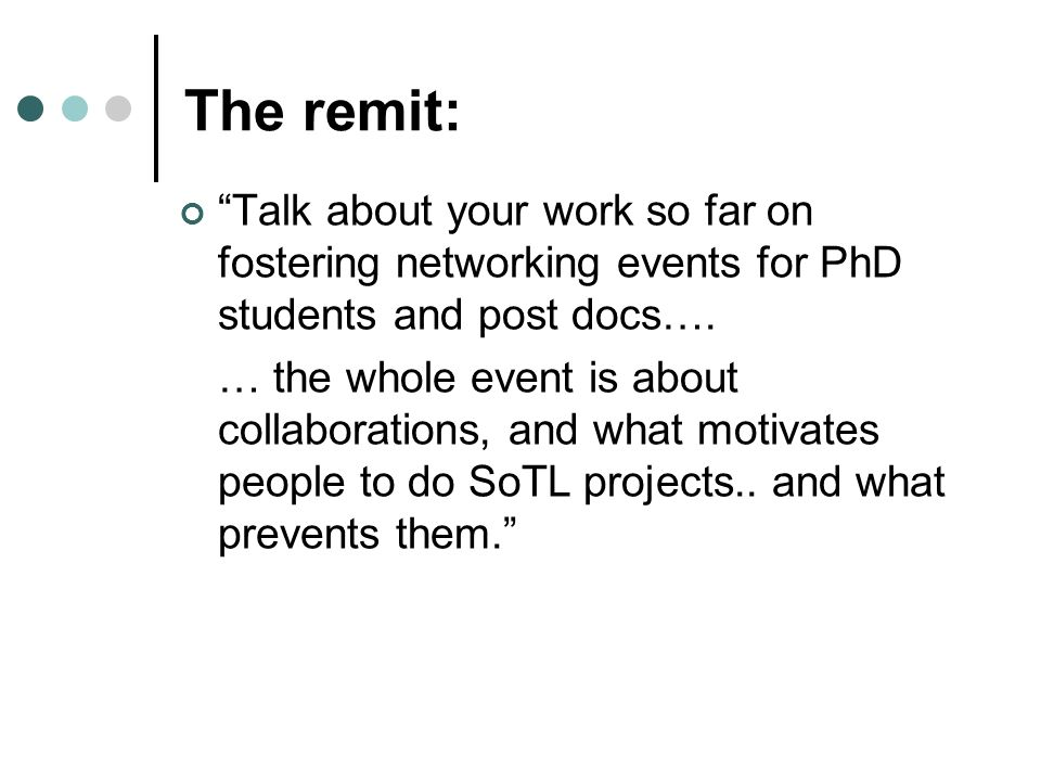 The remit: Talk about your work so far on fostering networking events for PhD students and post docs…. … the whole event is about collaborations, and