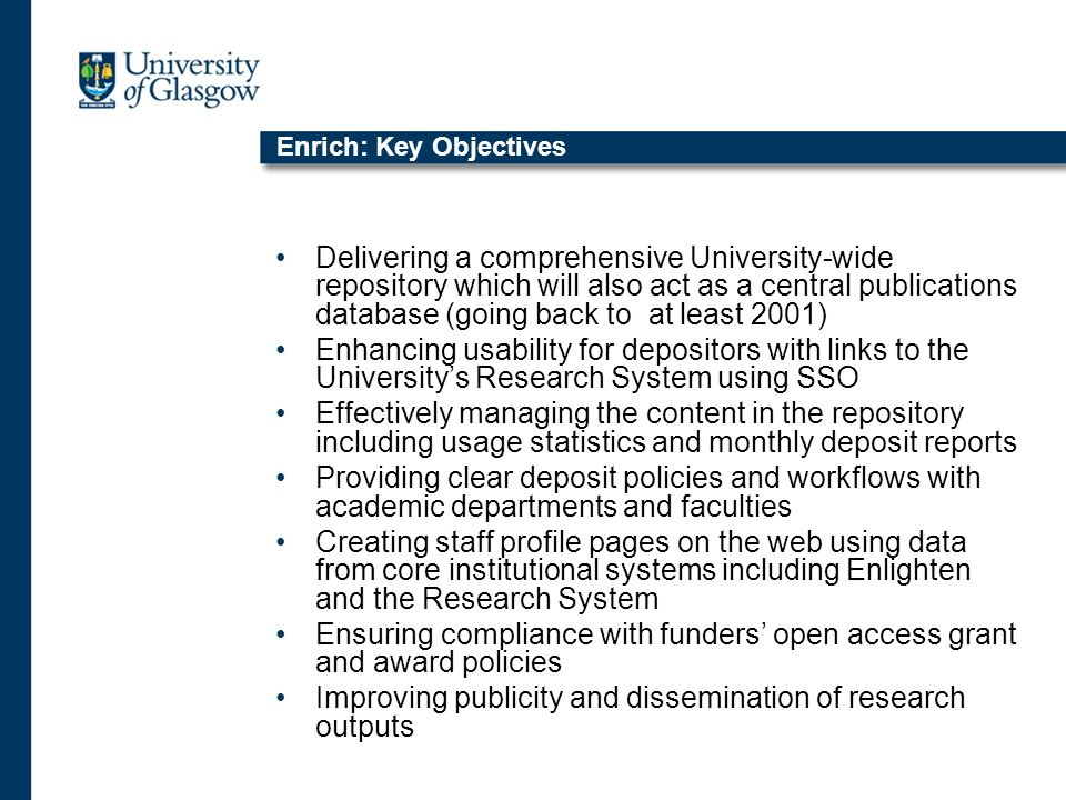 Enrich: Three Key Elements for Success Relationships Strong relationships between repository managers and staff at all levels are vital in supporting the deposit of content.