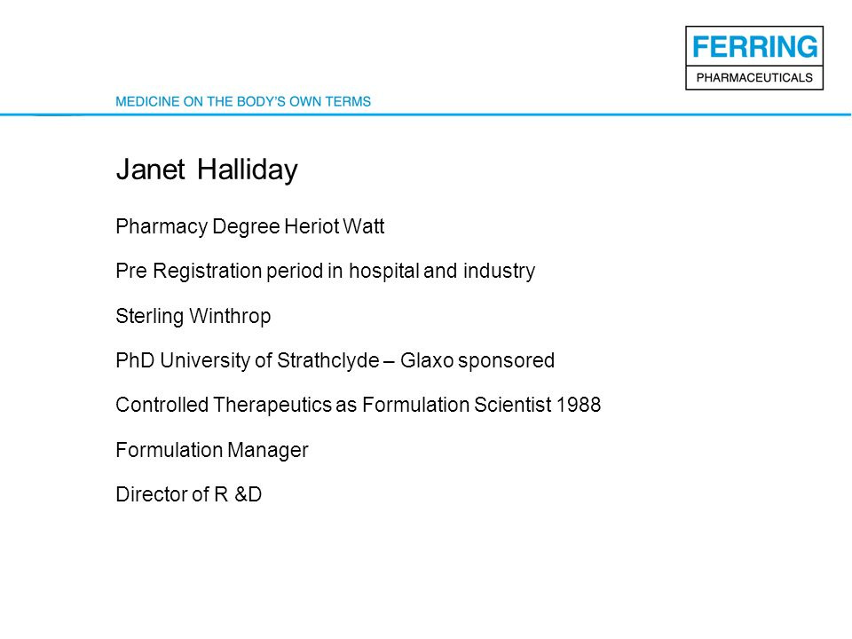 Janet Halliday Pharmacy Degree Heriot Watt Pre Registration period in hospital and industry Sterling Winthrop PhD University of Strathclyde – Glaxo sp