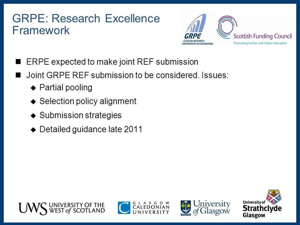 ERPE expected to make joint REF submission Joint GRPE REF submission to be considered.