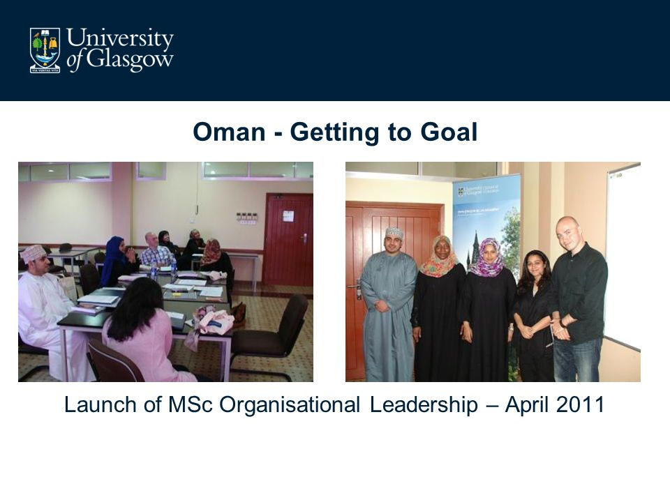 Oman - Getting to Goal Launch of MSc Organisational Leadership – April 2011