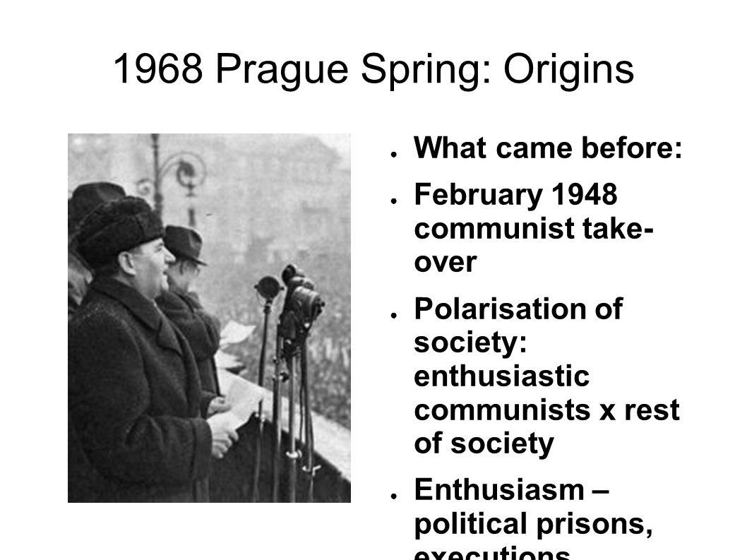 1968 Prague Spring: Origins Young political activists: Pavel Kohout, Milan Kundera