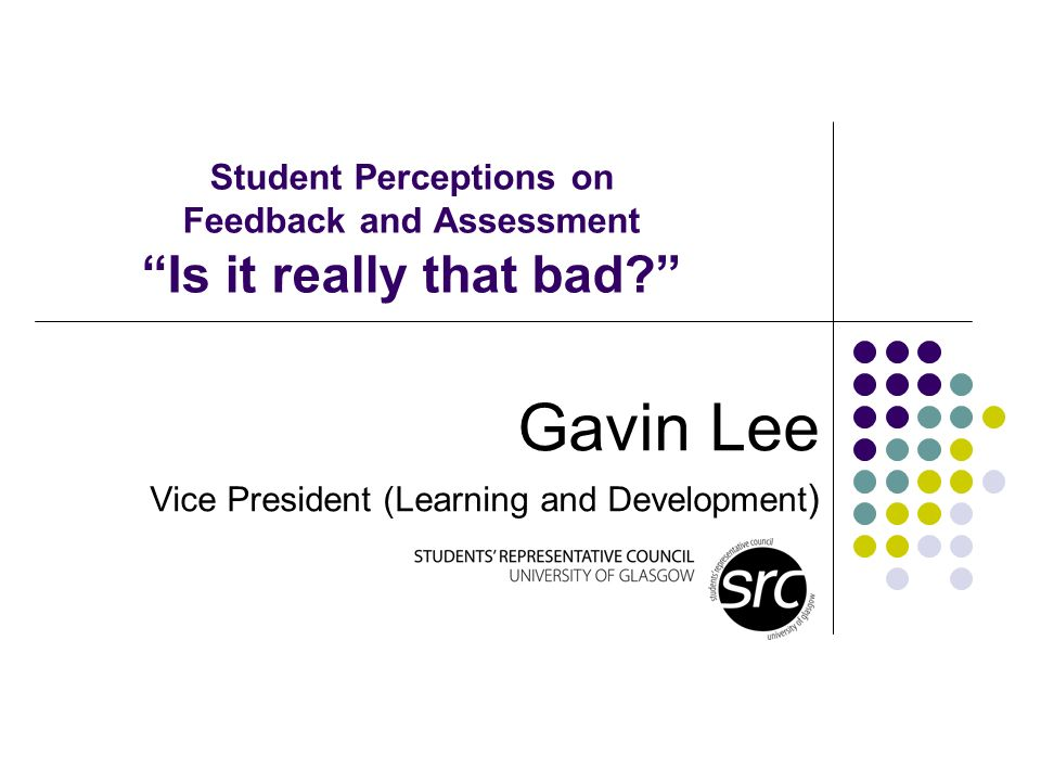 Student Perceptions on Feedback and Assessment Is it really that bad.