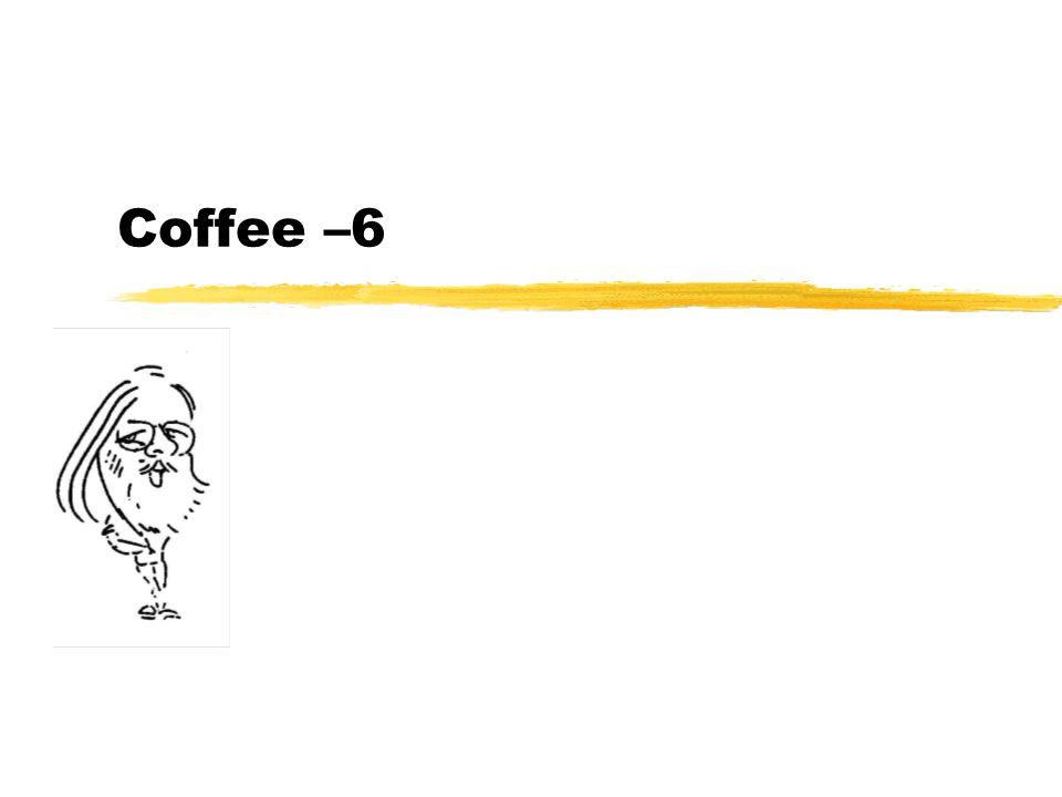 Coffee –6