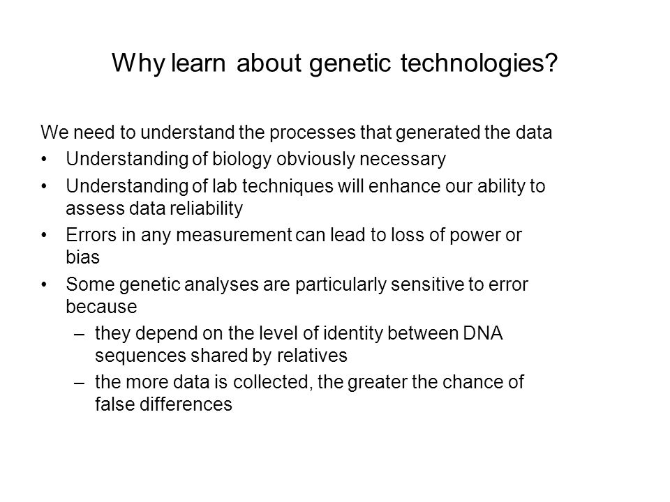 We need to understand the processes that generated the data Understanding of biology obviously necessary Understanding of lab techniques will enhance