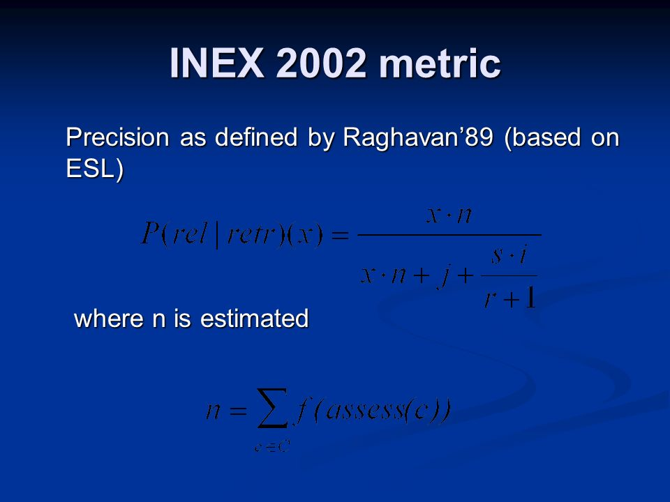 Precision as defined by Raghavan89 (based on ESL) where n is estimated