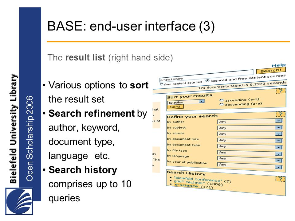 Open Scholarship 2006 BASE: end-user interface (3) Various options to sort the result set Search refinement by author, keyword, document type, language etc.