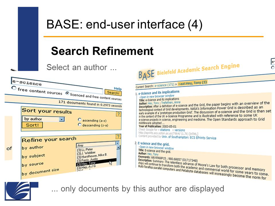 Open Scholarship 2006 BASE: end-user interface (4) Search Refinement Select an author......
