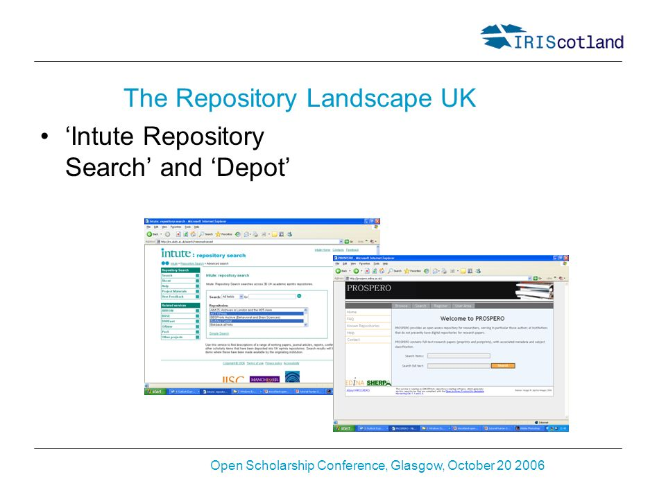 Open Scholarship Conference, Glasgow, October 20 2006 The Repository Landscape UK Intute Repository Search and Depot