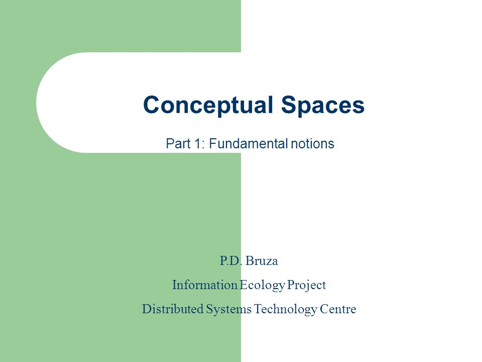 Opening remarks This tutorial is more about cognitive science than IR, is fragmented and offers a somewhat personal interpretation The content is drawn mostly from Gärdenfors Conceptual Spaces: The geometry of thought, MIT Press, 2000.