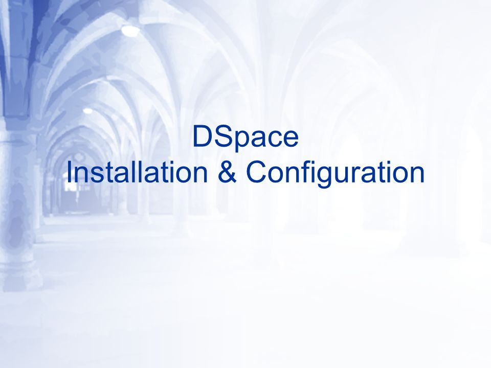 DSpace Installation & Configuration
