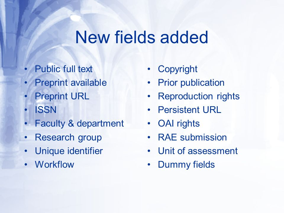 New fields added Public full text Preprint available Preprint URL ISSN Faculty & department Research group Unique identifier Workflow Copyright Prior publication Reproduction rights Persistent URL OAI rights RAE submission Unit of assessment Dummy fields