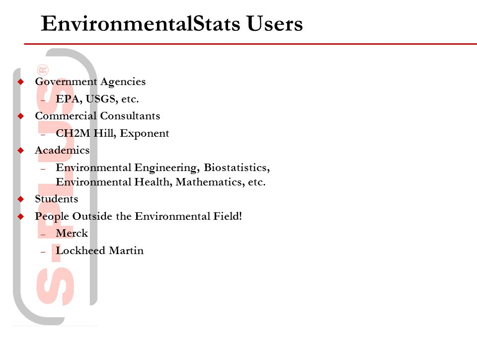 EnvironmentalStats Users Government Agencies – EPA, USGS, etc.