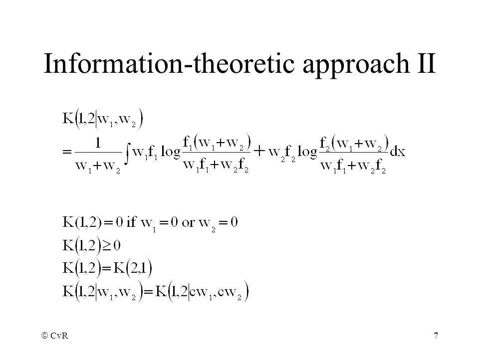 CvR 7 Information-theoretic approach II