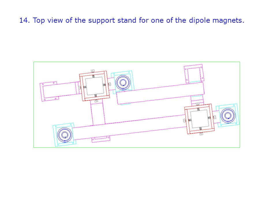 14. Top view of the support stand for one of the dipole magnets.