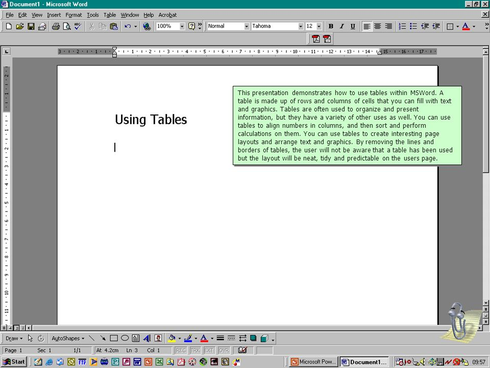This presentation demonstrates how to use tables within MSWord. A table is made up of rows and columns of cells that you can fill with text and graphi