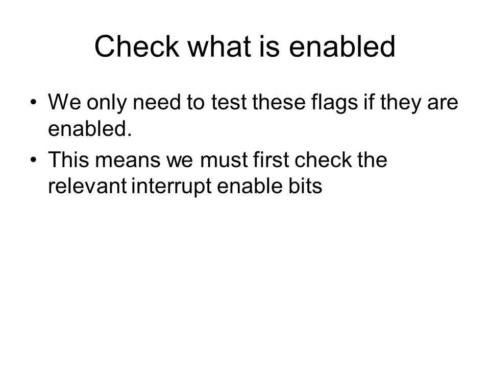 Check what is enabled We only need to test these flags if they are enabled.