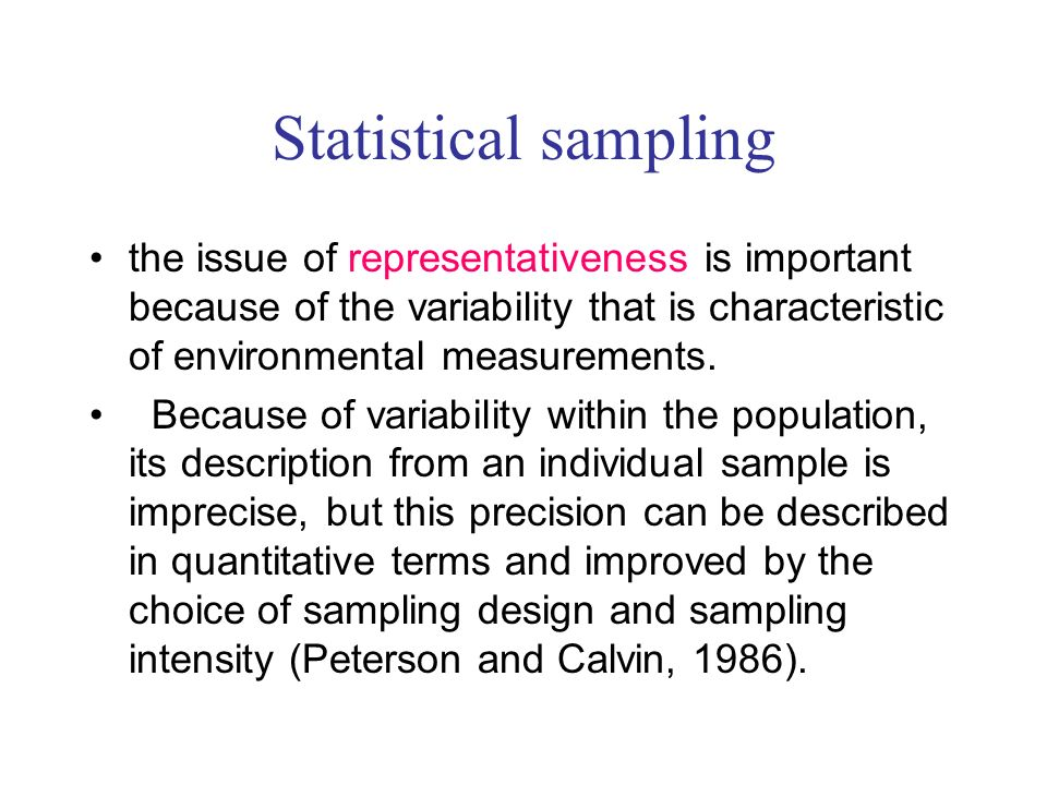 Statistical sampling the issue of representativeness is important because of the variability that is characteristic of environmental measurements. Bec