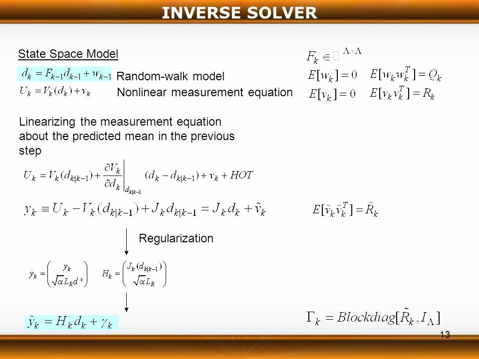 13 State Space Model Random-walk model Nonlinear measurement equation Linearizing the measurement equation about the predicted mean in the previous step Regularization INVERSE SOLVER