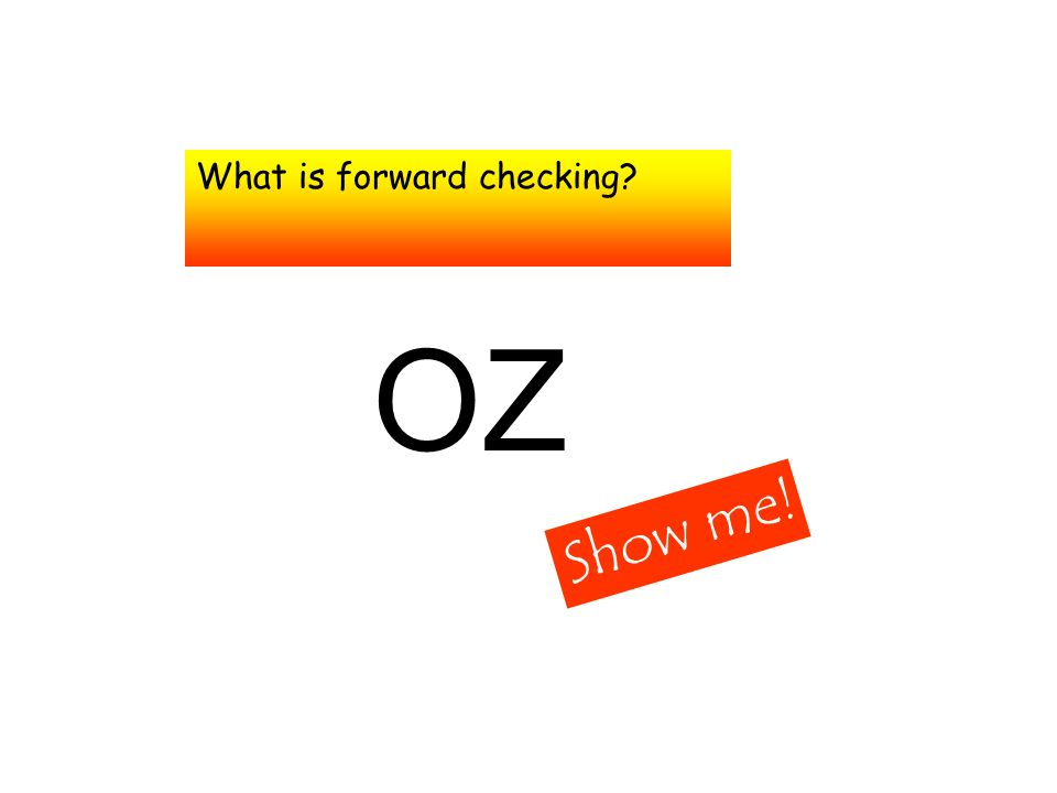 What is forward checking Show me! OZ