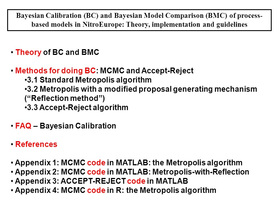 Theory of BC and BMC Methods for doing BC: MCMC and Accept-Reject 3.1 Standard Metropolis algorithm 3.2 Metropolis with a modified proposal generating