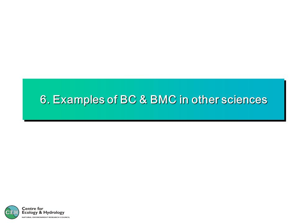 6. Examples of BC & BMC in other sciences