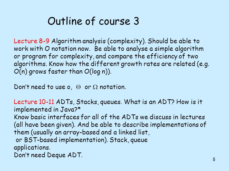 Outline of course 3 5 Lecture 8-9 Algorithm analysis (complexity).