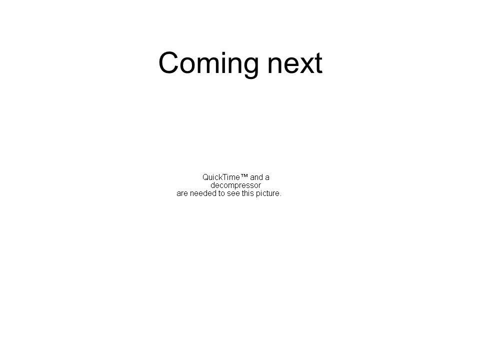 Coming next