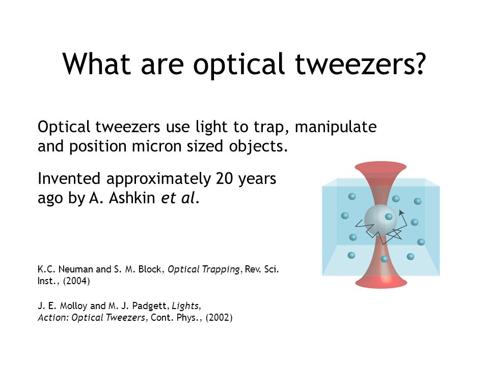 What are optical tweezers.