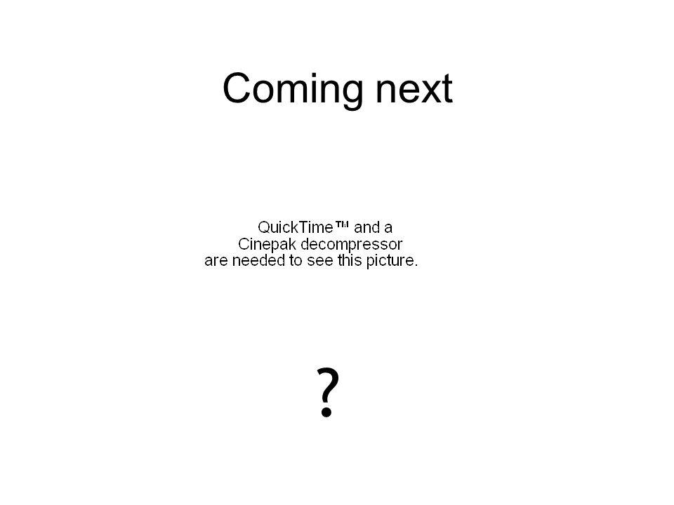 Coming next ?