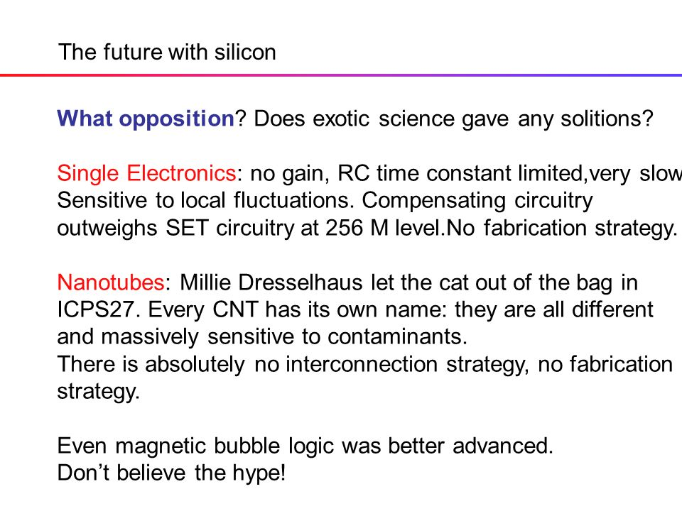 The future with silicon What opposition. Does exotic science gave any solitions.