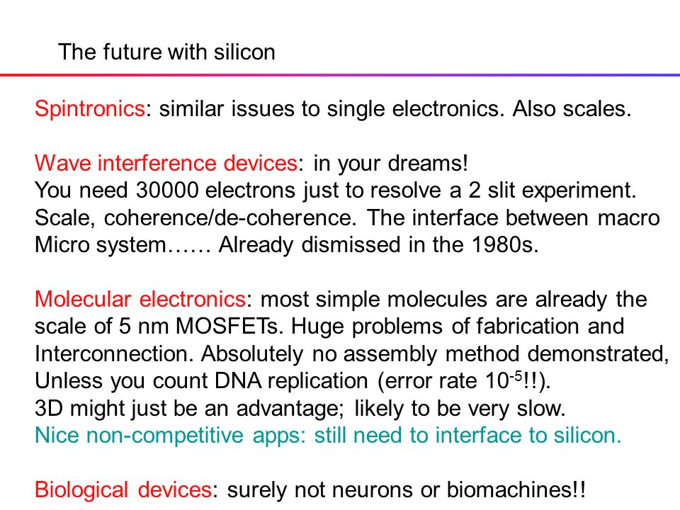Spintronics: similar issues to single electronics.