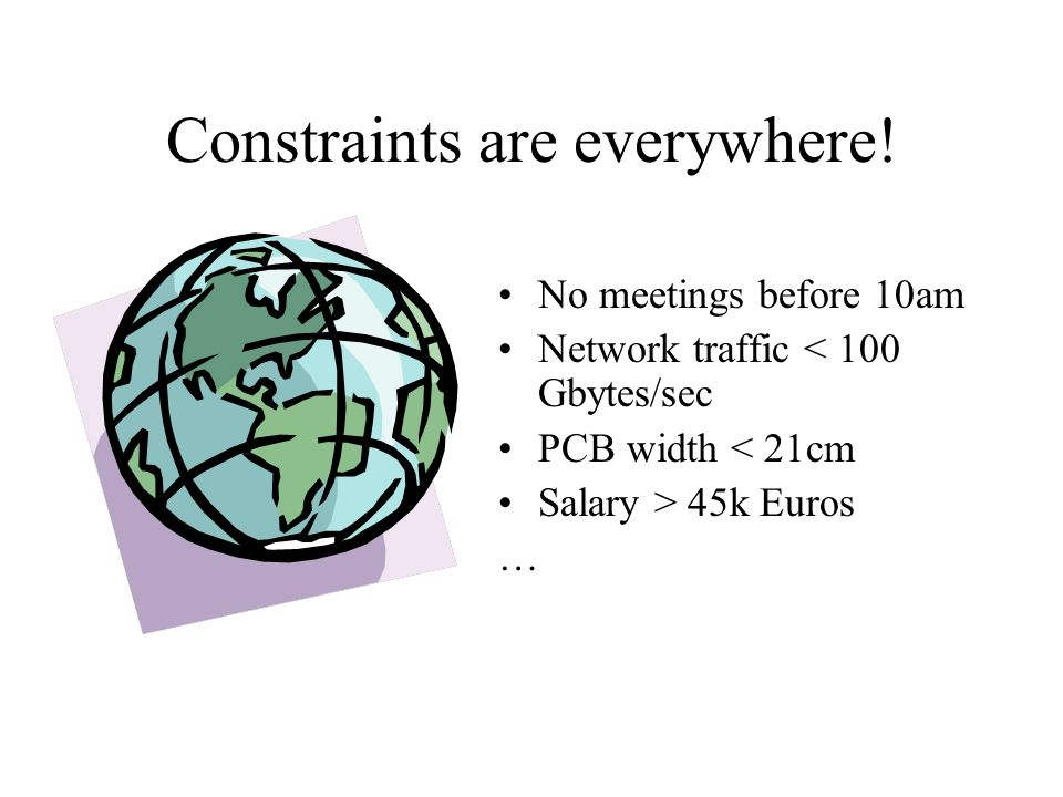 Constraints are everywhere.
