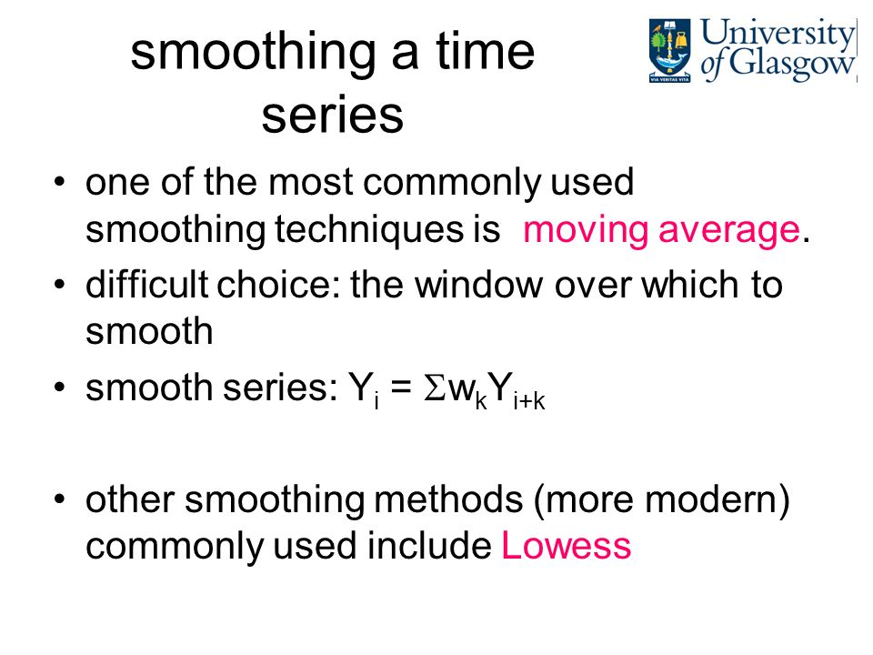 smoothing a time series one of the most commonly used smoothing techniques is moving average. difficult choice: the window over which to smooth smooth