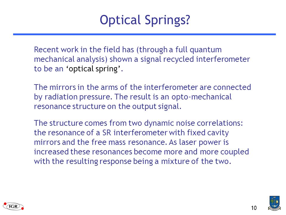 10 Optical Springs.