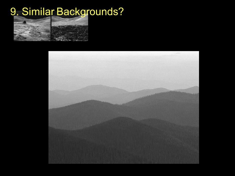 9. Similar Backgrounds?