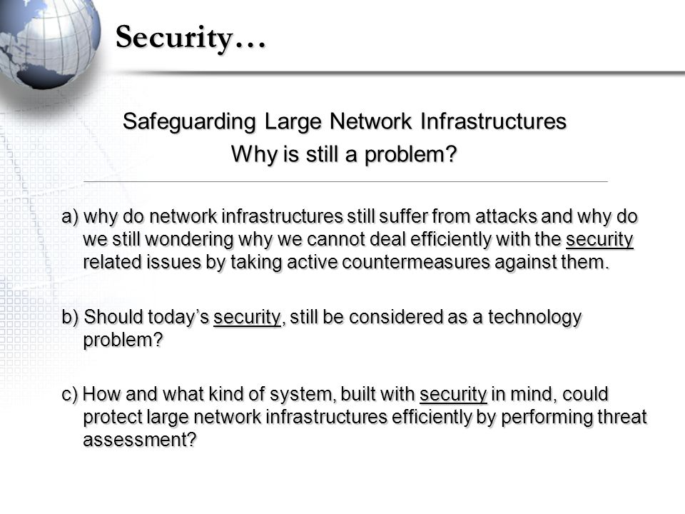 Security… Safeguarding Large Network Infrastructures Why is still a problem.