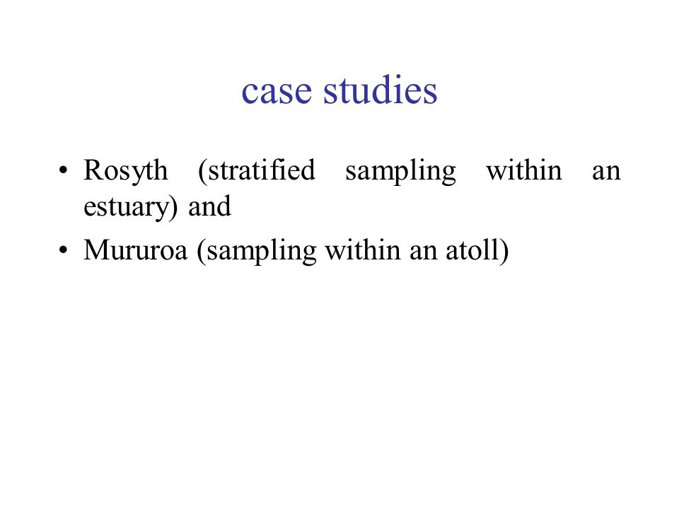 case studies Rosyth (stratified sampling within an estuary) and Mururoa (sampling within an atoll)