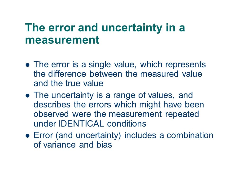 The error and uncertainty in a measurement The error is a single value, which represents the difference between the measured value and the true value