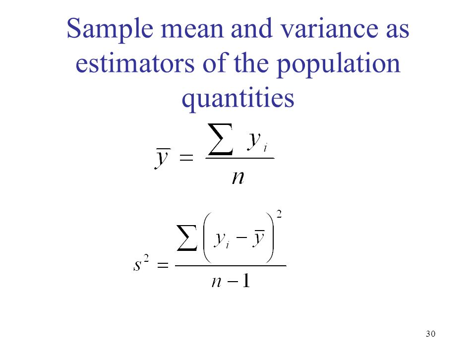 30 Sample mean and variance as estimators of the population quantities