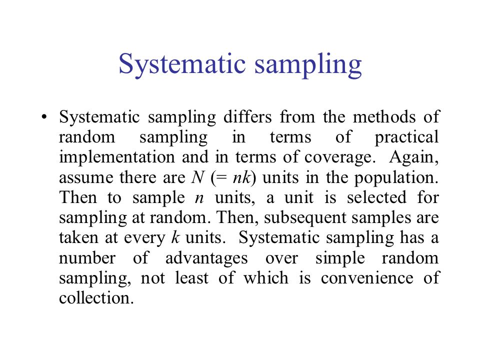 Systematic sampling Systematic sampling differs from the methods of random sampling in terms of practical implementation and in terms of coverage. Aga