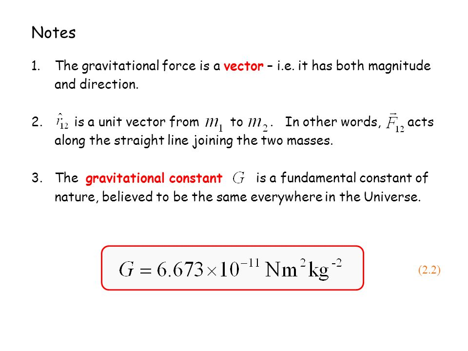 4.The gravitational force on due to is of equal magnitude, but in the opposite direction, i.e.