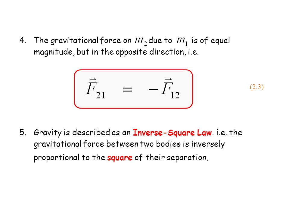 6.The gravitational force per unit mass is known as the gravitational field, or gravitational acceleration.