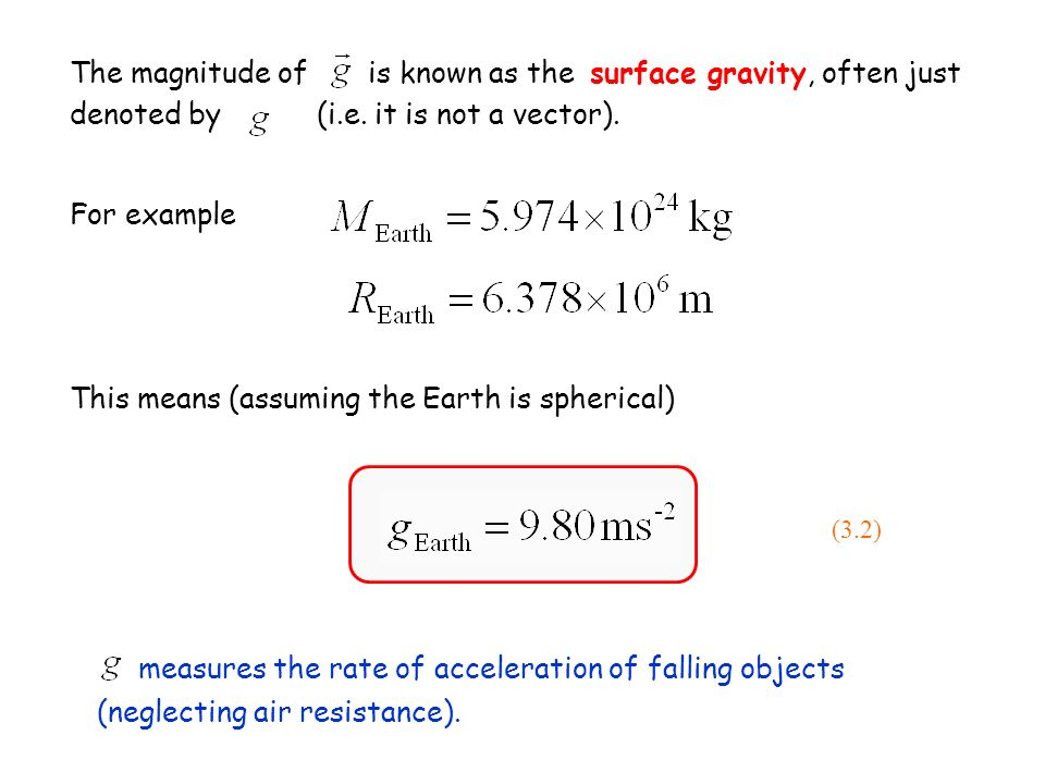 For any other body (e.g.another planet or moon) it is useful to write (3.3) e.g.