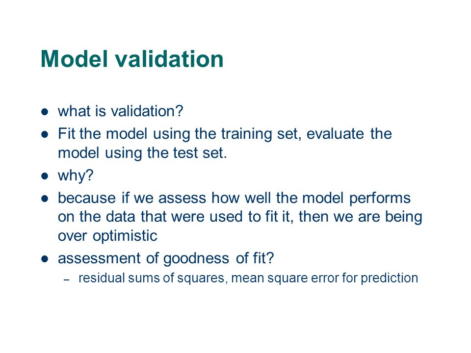 How good is my statistical model? What criteria do we use to judge the value of our model? – may depend on what the model was built to do Obvious ones
